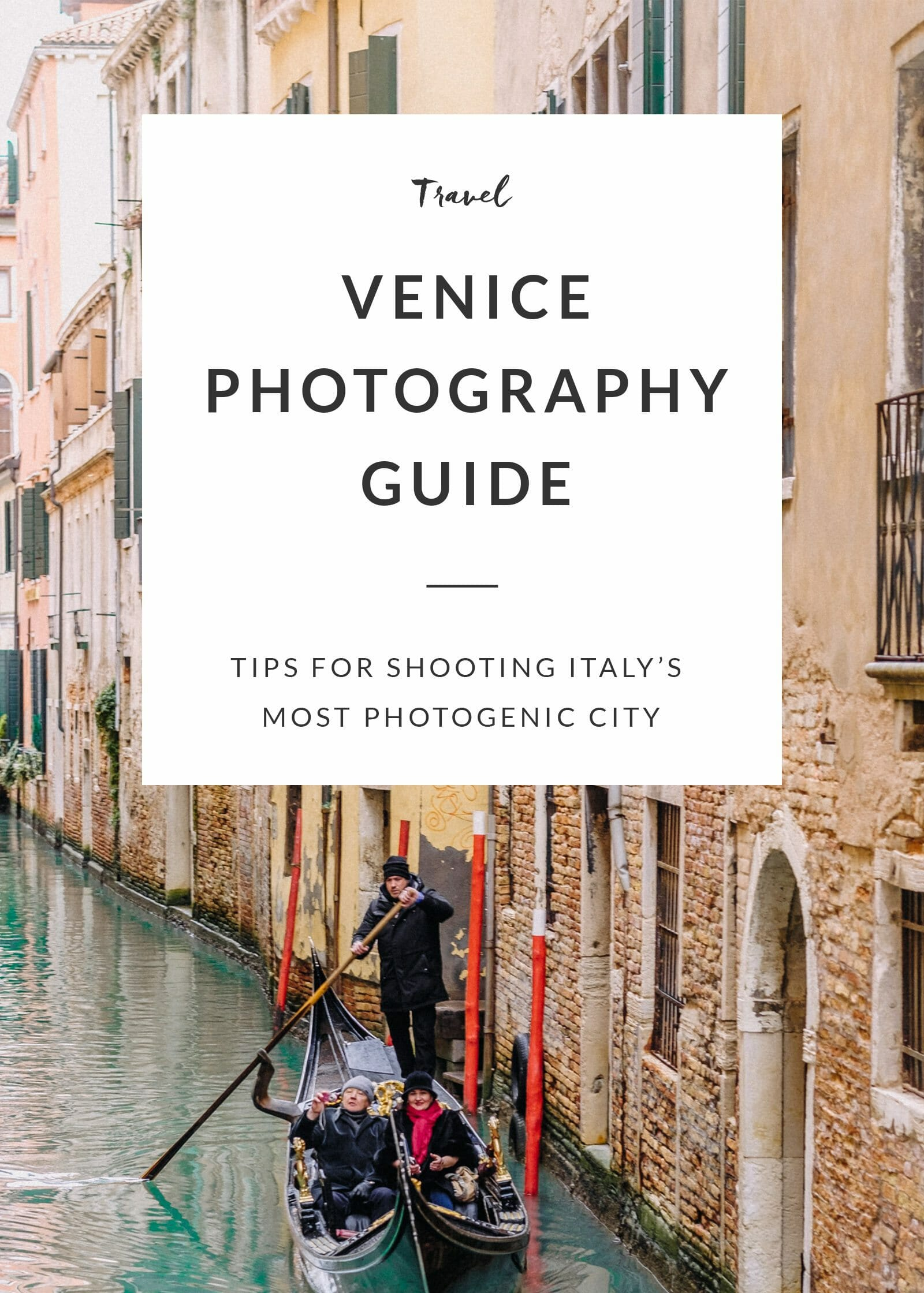 Venice Photography Guide: Tips for Shooting Italy's Most Photogenic City