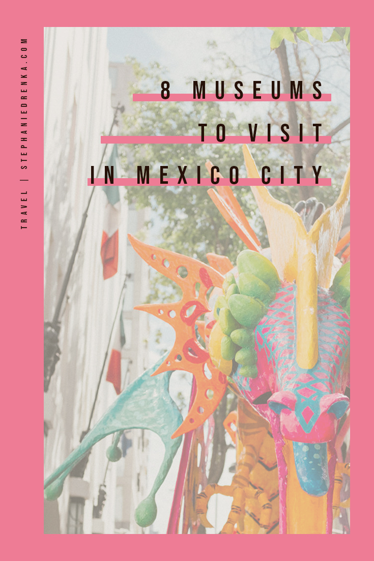 Mexico City has more than 150 museums!! Since our time was limited, here are a few we had time to see (or at least stop by briefly to take a few photos).